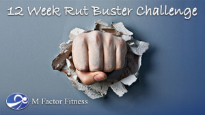 12 Week Rut Buster from M Factor Fitness